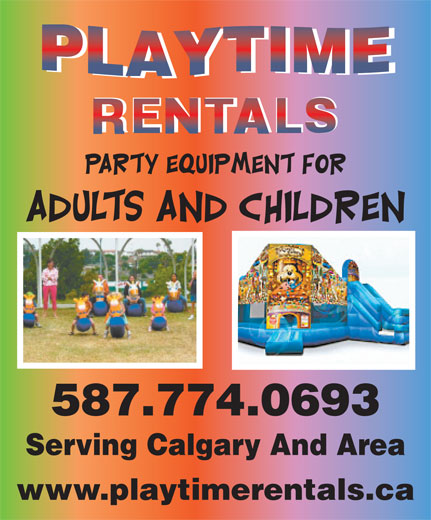 Playtime Rentals (403-258-0223) - Display Ad - RENTALS RENTALS 587.774.0693 Serving Calgary And Area www.playtimerentals.ca 587.774.0693 www.playtimerentals.ca Serving Calgary And Area