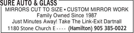 Sure Auto & Glass (905-385-0022) - Display Ad - MIRRORS CUT TO SIZE • CUSTOM MIRROR WORK Family Owned Since 1987 Just Minutes Away! Take The Link-Exit Dartnall