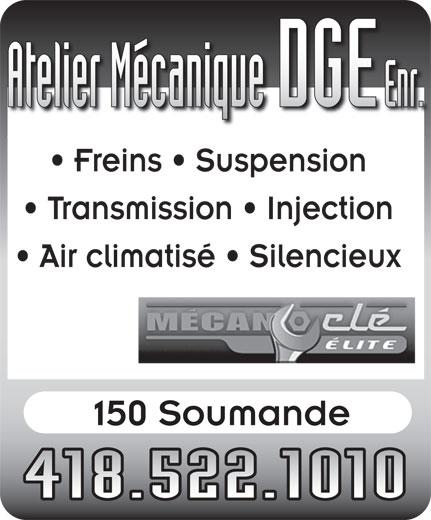 Atelier Mécanique D G E Enr (418-522-1010) - Annonce illustrée======= - Freins   Suspension Transmission   Injection Air climatisé   Silencieux 150 Soumande