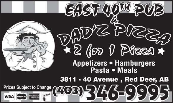 Dadz Pizza (403-346-9995) - Display Ad - TH & Appetizers   Hamburgers Pasta   Meals EAST 40 PUB 3811 - 40 Avenue , Red Deer, AB Prices Subject to Change (403) 346-9995