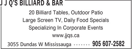 Jjqs Billiard And Bar (905-607-2582) - Annonce illustrée======= - 20 Billiard Tables, Outdoor Patio Large Screen TV, Daily Food Specials Specializing In Corporate Events www.jjqs.ca