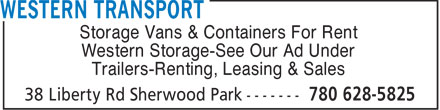 Western Transport (780-628-5825) - Annonce illustrée======= - Storage Vans & Containers For Rent Western Storage-See Our Ad Under Trailers-Renting, Leasing & Sales