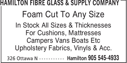 Hamilton Fibre Glass & Supply Company (905-545-4933) - Display Ad - Foam Cut To Any Size In Stock All Sizes & Thicknesses For Cushions, Mattresses Campers Vans Boats Etc Upholstery Fabrics, Vinyls & Acc.