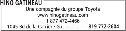 HINO Gatineau (819-772-2604) - Annonce illustrée======= - Une compagnie du groupe Toyota www.hinogatineau.com 1 877 472-4466  Une compagnie du groupe Toyota www.hinogatineau.com 1 877 472-4466