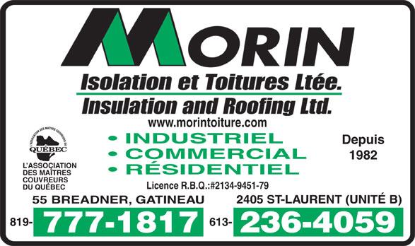 Morin Isolation & Toitures Ltée (819-777-1817) - Annonce illustrée======= - www.morintoiture.com INDUSTRIEL Depuis COMMERCIAL 1982 L ASSOCIATION RÉSIDENTIEL DES MAÎTRES COUVREURS Licence R.B.Q.:#2134-9451-79 DU QUÉBEC 2405 ST-LAURENT (UNITÉ B) 55 BREADNER, GATINEAU 613-819-