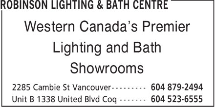 Robinson Lighting & Bath Centre (604-879-2494) - Annonce illustrée======= - Western Canada's Premier Lighting and Bath Showrooms  Western Canada's Premier Lighting and Bath Showrooms  Western Canada's Premier Lighting and Bath Showrooms  Western Canada's Premier Lighting and Bath Showrooms