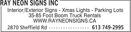 Ray Neon Signs Inc (613-749-2995) - Annonce illustrée======= - Interior/Exterior Signs - Xmas Lights - Parking Lots 35-85 Foot Boom Truck Rentals WWW.RAYNEONSIGNS.CA  Interior/Exterior Signs - Xmas Lights - Parking Lots 35-85 Foot Boom Truck Rentals WWW.RAYNEONSIGNS.CA  Interior/Exterior Signs - Xmas Lights - Parking Lots 35-85 Foot Boom Truck Rentals WWW.RAYNEONSIGNS.CA