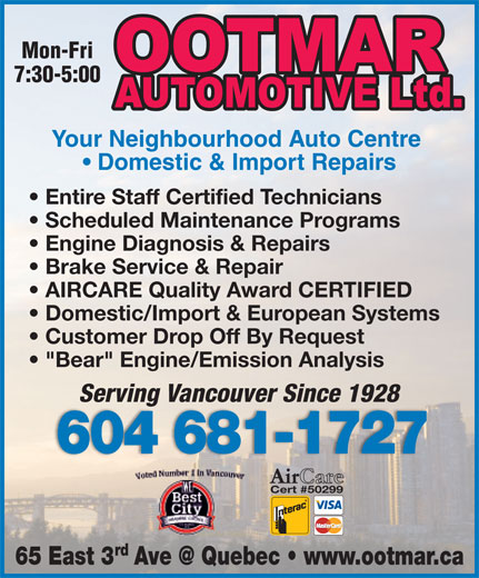 """Ootmar Automotive Ltd (604-681-1727) - Display Ad - Mon-Fri 7:30-5:00 Your Neighbourhood Auto Centre Domestic & Import Repairs Entire Staff Certified Technicians Scheduled Maintenance Programs Engine Diagnosis & Repairs Brake Service & Repair AIRCARE Quality Award CERTIFIED Domestic/Import & European Systems Customer Drop Off By Request """"Bear"""" Engine/Emission Analysis Serving Vancouver Since 1928 604 681-1727 Cert #50299 rd"""