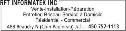 RFT Informatek Inc (450-752-1113) - Annonce illustrée======= - Vente-Installation-Réparation Entretien Réseau-Service à Domicile Résidentiel - Commercial