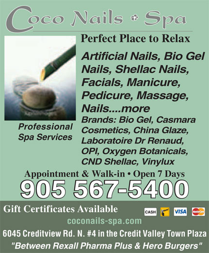 """Coco Nails & Spa (905-567-5400) - Annonce illustrée======= - Artificial Nails, Bio Gel Perfect Place to Relax Nails, Shellac Nails, Facials, Manicure, Pedicure, Massage, Nails....more Brands: Bio Gel, Casmara Professional Cosmetics, China Glaze, Spa Services Laboratoire Dr Renaud, OPI, Oxygen Botanicals, CND Shellac, Vinylux Appointment & Walk-in   Open 7 Days 905 567-5400 Gift Certificates Available coconails-spa.com 6045 Creditview Rd. N. #4 in the Credit Valley Town Plaza """"Between Rexall Pharma Plus & Hero Burgers"""""""