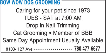 Bow Wow Dog Grooming (780-477-6677) - Annonce illustrée======= -