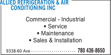 Allied Refrigeration & Air Conditioning Inc (780-436-8650) - Annonce illustrée======= - • Sales & Installation Commercial - Industrial • Service Commercial - Industrial • Maintenance • Service • Maintenance • Sales & Installation