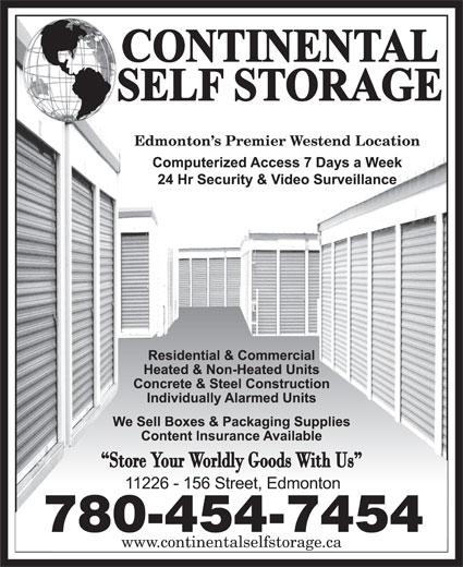 Continental Self Storage (780-454-7454) - Display Ad - Edmonton s Premier Westend Location 780-454-7454 www.continentalselfstorage.ca Edmonton s Premier Westend Location 780-454-7454 www.continentalselfstorage.ca