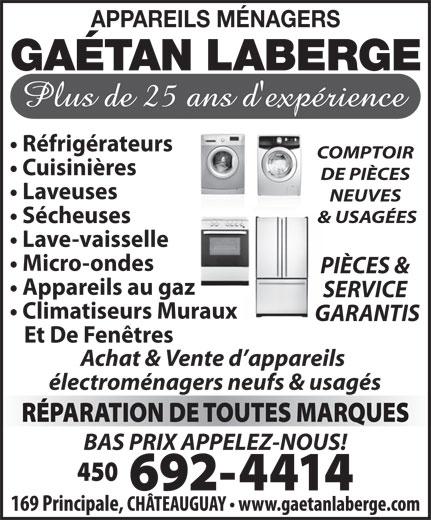 Appareils Ménagers Gaétan Laberge (450-692-4414) - Annonce illustrée======= - APPAREILS MÉNAGERS GAÉTAN LABERGE Réfrigérateurs COMPTOIR Cuisinières DE PIÈCES Laveuses NEUVES & USAGÉES Sécheuses Lave-vaisselle Micro-ondes PIÈCES & Appareils au gaz SERVICE Climatiseurs Muraux GARANTIS Et De Fenêtres Achat & Vente d appareils électroménagers neufs & usagés BAS PRIX APPELEZ-NOUS!