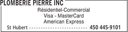 Plomberie Pierre Inc (450-445-9101) - Display Ad - Résidentiel-Commercial Visa - MasterCard American Express