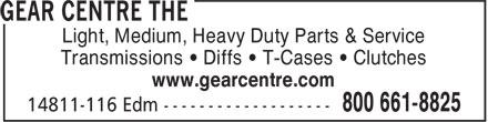 The Gear Centre Truck & Auto (780-452-6933) - Annonce illustrée======= - Light, Medium, Heavy Duty Parts & Service Transmissions • Diffs • T-Cases • Clutches www.gearcentre.com