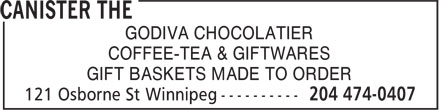 The Canister (204-474-0407) - Display Ad - COFFEE-TEA & GIFTWARES GODIVA CHOCOLATIER GIFT BASKETS MADE TO ORDER GODIVA CHOCOLATIER COFFEE-TEA & GIFTWARES GIFT BASKETS MADE TO ORDER