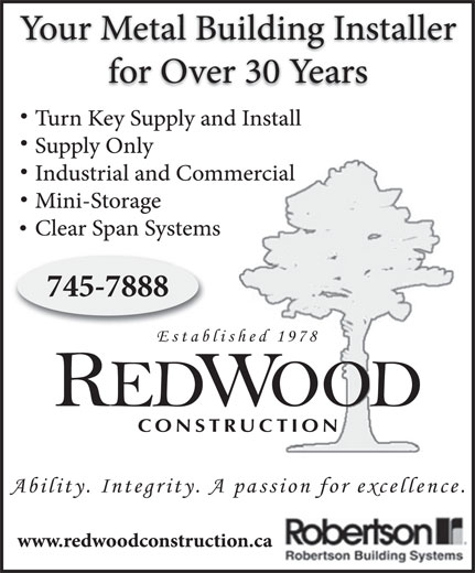 Redwood Construction Limited (709-745-7888) - Display Ad - Established 1978 REDWOOD CONSTRUCTION Ability. Integrity. A passion for excellence. Established 1978 REDWOOD CONSTRUCTION Ability. Integrity. A passion for excellence.