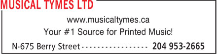 Musical Tymes Ltd (204-953-2665) - Display Ad - www.musicaltymes.ca Your #1 Source for Printed Music!