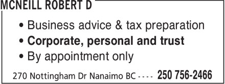 Robert D. McNeill (250-756-2466) - Annonce illustrée======= - • Business advice & tax preparation • Corporate, personal and trust • By appointment only