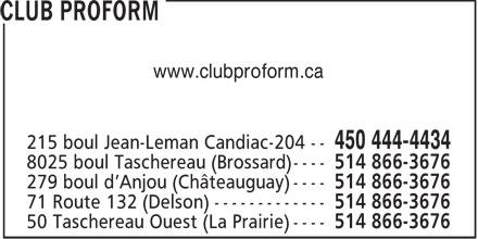 Club Proform (450-444-4434) - Annonce illustrée======= - www.clubproform.ca