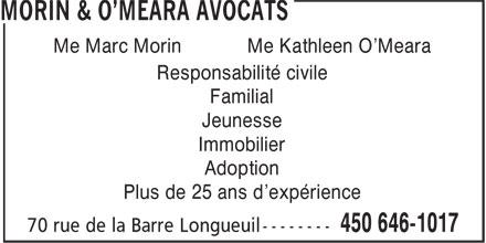 Morin & O'Meara Avocats (450-646-1017) - Annonce illustrée======= - Me Marc Morin Me Kathleen O'Meara Responsabilité civile Familial Jeunesse Immobilier Adoption Plus de 25 ans d'expérience