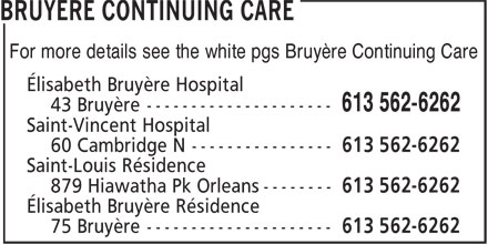 Elisabeth Bruyère Hospital (613-562-6262) - Display Ad - For more details see the white pgs Bruyère Continuing Care