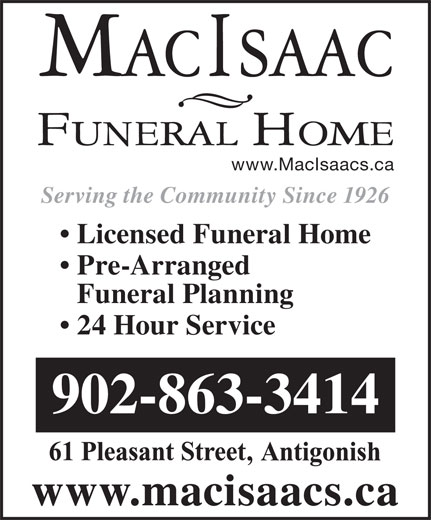 MacIsaac Funeral Home (902-863-3414) - Annonce illustrée======= - www.MacIsaacs.ca Serving the Community Since 1926 Licensed Funeral Home Pre-Arranged Funeral Planning 24 Hour Service 902-863-3414 www.macisaacs.ca