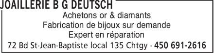 Joaillerie B.G.Deutsch (450-691-2616) - Annonce illustrée======= - Achetons or & diamants Fabrication de bijoux sur demande Expert en réparation