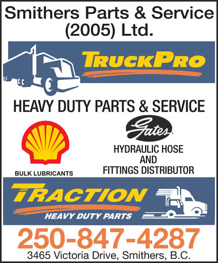 Smithers Parts & Service (2005) Ltd (250-847-4287) - Display Ad - HEAVY DUTY PARTS & SERVICE HYDRAULIC HOSE AND FITTINGS DISTRIBUTOR 250-847-4287 3465 Victoria Drive, Smithers, B.C. Smithers Parts & Service (2005) Ltd.