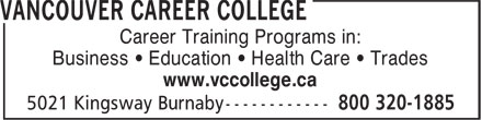 Vancouver Career College (1-800-320-1885) - Annonce illustrée======= - Career Training Programs in: Business • Education • Health Care • Trades www.vccollege.ca