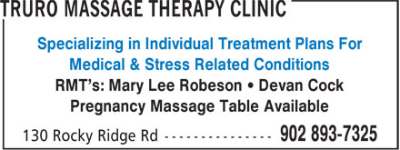 Truro Massage Therapy Clinic (902-893-7325) - Display Ad - Specializing in Individual Treatment Plans For Medical & Stress Related Conditions RMT's: Mary Lee Robeson • Devan Cock Pregnancy Massage Table Available