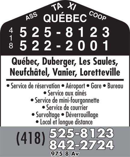 Taxi Québec (418-525-8123) - Annonce illustrée======= - Service aux aînés Service de mini-fourgonnette Service de courrier Survoltage   Déverrouillage AXICOOPQ ASST UÉBEC 525-8123 522-2001 Québec, Duberger, Les Saules, Neufchâtel, Vanier, Loretteville Service de réservation   Aéroport   Gare   Bureau Local et longue distance 525-8123 (418) 842-2724 975 8 Av