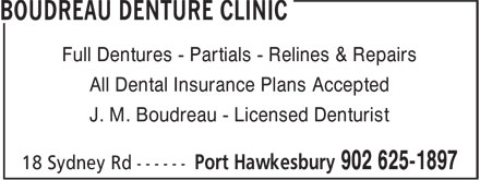 Boudreau Denture Clinic (902-625-1897) - Display Ad - All Dental Insurance Plans Accepted J. M. Boudreau - Licensed Denturist Full Dentures - Partials - Relines & Repairs