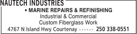 Nautech Industries (250-338-0551) - Annonce illustrée======= - • MARINE REPAIRS & REFINISHING Industrial & Commercial Custom Fiberglass Work • MARINE REPAIRS & REFINISHING Industrial & Commercial Custom Fiberglass Work