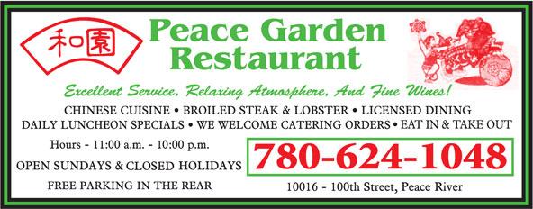 Peace Garden Restaurant (780-624-1048) - Display Ad - Peace GardenRestaurant Excellent Service, Relaxing Atmosphere, And Fine Wines! 780-624-1048 Peace GardenRestaurant Excellent Service, Relaxing Atmosphere, And Fine Wines! 780-624-1048  Peace GardenRestaurant Excellent Service, Relaxing Atmosphere, And Fine Wines! 780-624-1048