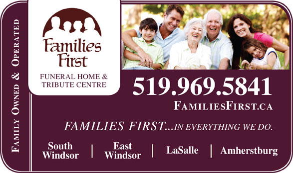 Families First Funeral Home (519-969-5841) - Display Ad - FUNERAL HOME & TRIBUTE CENTRE 519.969.5841 FAMILIESFIRST.CA Y  OWNED  &  OPERATEDSouth ...IN EVERYTHING WE DO. FAMILIES FIRST MI East FA LaSalle Amherstburg Windsor