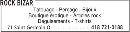 Rock Bizar (418-721-0188) - Display Ad - Tatouage - Perçage - Bijoux Boutique érotique - Articles rock Déguisements - T-shirts  Tatouage - Perçage - Bijoux Boutique érotique - Articles rock Déguisements - T-shirts
