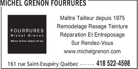 Michel Grenon Fourrures (418-522-4598) - Annonce illustrée======= - Réparation Et Entreposage Sur Rendez-Vous www.michelgrenon.com Maître Tailleur depuis 1975 Remodelage Rasage Teinture