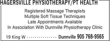 Hagersville Physiotherapy (905-768-9565) - Annonce illustrée======= - Registered Massage Therapists Multiple Soft Tissue Techniques Late Appointments Available In Association With Dunnville Physiotherapy Clinic