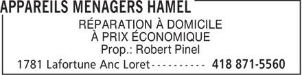 Appareils Ménagers Hamel (418-871-5560) - Annonce illustrée======= - RÉPARATION À DOMICILE À PRIX ÉCONOMIQUE Prop.: Robert Pinel