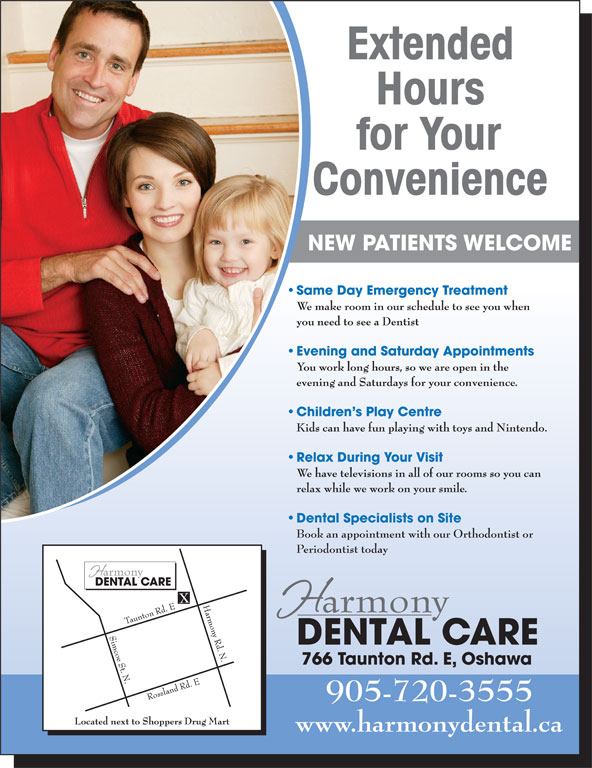 Harmony Dental Care (905-720-3555) - Display Ad - Dental Specialists on Site Book an appointment with our Orthodontist or Periodontist today 905-720-3555 www.harmonydental.ca NEW PATIENTS WELCOME