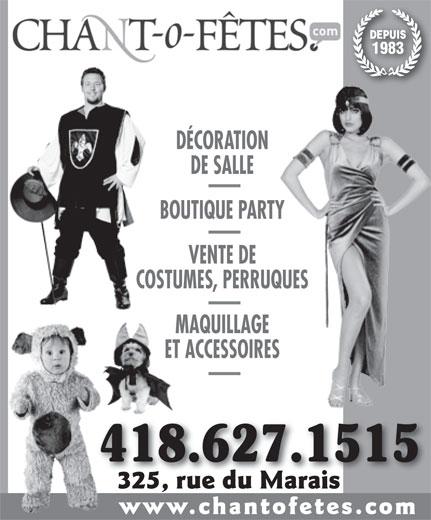Agence Chant-O-Fêtes Inc (418-627-1515) - Display Ad - MAQUILLAGE ET ACCESSOIRES 418.627.15154 325, rue du Marais325, rue du Marais www.chantofetes.com DEPUIS 1983 DÉCORATION DE SALLE BOUTIQUE PARTY VENTE DE COSTUMES, PERRUQUES