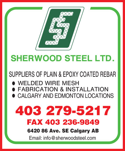 Sherwood Steel Ltd (403-279-5217) - Display Ad - CALGARY AND EDMONTON LOCATIONS 403 279-5217 FAX 403 236-9849 6420 86 Ave. SE Calgary AB