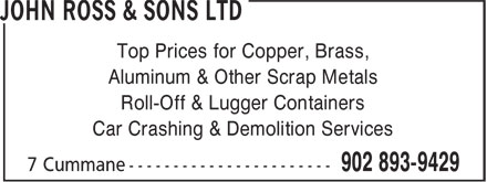 John Ross & Sons Ltd (902-893-9429) - Display Ad - Car Crashing & Demolition Services Top Prices for Copper, Brass, Aluminum & Other Scrap Metals Roll-Off & Lugger Containers