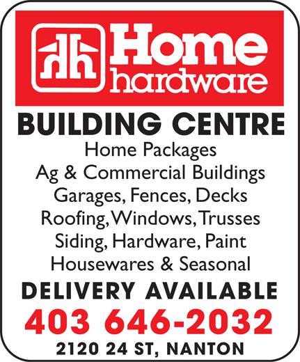 Home Building Centre (403-646-2032) - Display Ad - BUILDING CENTRE Home Packages Ag & Commercial Buildings Garages, Fences, Decks Roofing, Windows, Trusses Siding, Hardware, Paint Housewares & Seasonal DELIVERY AVAILABLE 403 646-2032 2120 24 ST, NANTON BUILDING CENTRE Home Packages Ag & Commercial Buildings Garages, Fences, Decks Roofing, Windows, Trusses Siding, Hardware, Paint Housewares & Seasonal DELIVERY AVAILABLE 403 646-2032 2120 24 ST, NANTON  BUILDING CENTRE Home Packages Ag & Commercial Buildings Garages, Fences, Decks Roofing, Windows, Trusses Siding, Hardware, Paint Housewares & Seasonal DELIVERY AVAILABLE 403 646-2032 2120 24 ST, NANTON