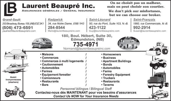 Assurance Laurent Beaupré (506-735-4971) - Annonce illustrée======= - 180, Boul. Hébert, Suite 30, Edmundston, (NB) Grand-Sault 253 Broadway, Bureau 100, (NB) E3Z 2K1 (506) 473-6591