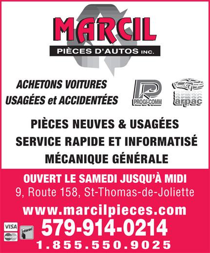 Marcil Pièces D'Autos Inc (450-753-9633) - Annonce illustrée======= - ACHETONS VOITURES USAGÉES et ACCIDENTÉES PIÈCES NEUVES & USAGÉES SERVICE RAPIDE ET INFORMATISÉ MÉCANIQUE GÉNÉRALE OUVERT LE SAMEDI JUSQU À MIDI 9, Route 158, St-Thomas-de-Joliette www.marcilpieces.com 579-914-0214 1.855.550.9025