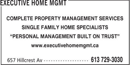 "Executive Home Mgmt (613-729-3030) - Display Ad - COMPLETE PROPERTY MANAGEMENT SERVICES SINGLE FAMILY HOME SPECIALISTS ""PERSONAL MANAGEMENT BUILT ON TRUST"" www.executivehomemgmt.ca"
