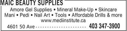 M A I C Beauty Supplies (403-347-3900) - Annonce illustrée======= - Amore Gel Supplies   Mineral Make-Up   Skincare Mani   Pedi   Nail Art   Tools   Affordable Drills & more www.mediinstitute.ca